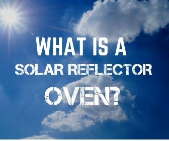 What is a solar reflector oven? Why do you need one!