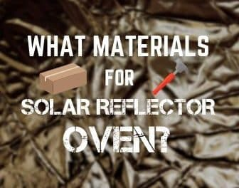 What materials will I need to build a solar reflector oven?