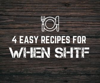 4 Easy Meals and Recipes for when the SHTF or in Tough Conditions