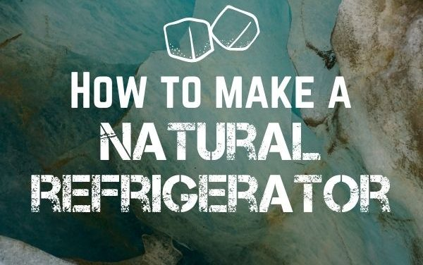 How to make a natural refrigerator | Keep food cold in a crisis