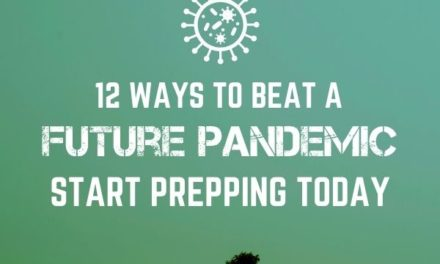 12 Ways to beat a Future Pandemic   Start prepping today